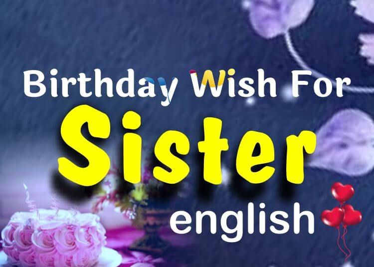Best Birthday Wishes For Sister English