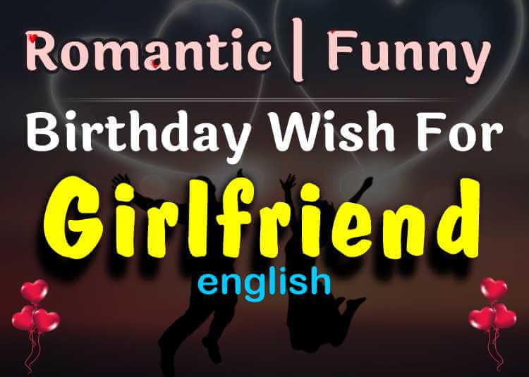 Birthday Wishes for Girlfriend Romantic and Funny