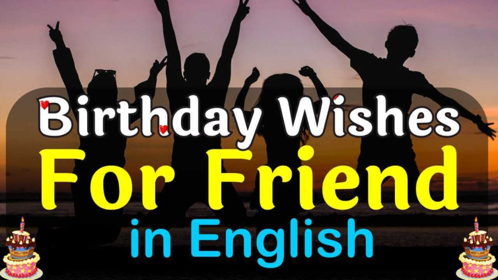 Happy birthday wish for best friend in English